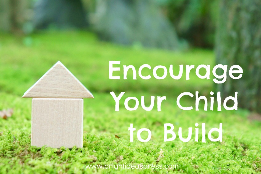encourage your child to build