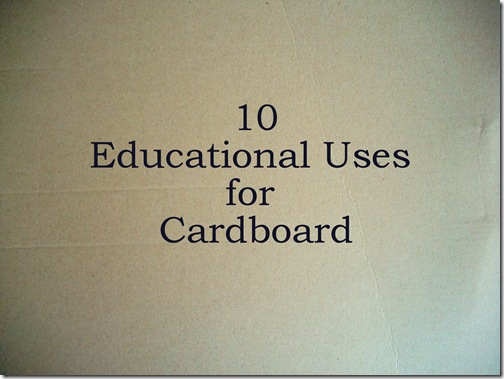 10 Educational Uses for Cardboard @BrightIdeasTeam @SuzBroadhurst