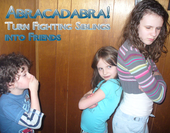 Abracadabra! Turn Fighting Siblings into Friends | By @PoeticLotion & @BrightIdeasTeam